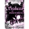 Seduced by Innocence (The Seduced Saga, Book 1 of Rose's Trilogy) - Karpov Kinrade