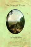 The Sense of Paper - Taylor Wendy Holden