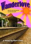 Wanderlove - Bart Cline