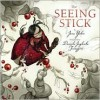 The Seeing Stick - Jane Yolen,  Daniela Terrazzini (Illustrator)
