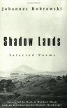 Shadow Lands: Selected Poems - Johannes Bobrowski, Matthew Mead, Ruth Mead