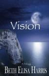 Vision - Beth Elisa Harris