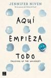 Aquí empieza todo: (Holding up the Universe) (Spanish Edition) - Jennifer Niven, Liwayway Alonso Mendoza