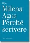Perché scrivere - Milena Agus