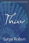 Thaw - Satya Robyn