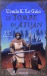 Le tombe di Atuan - Ursula K. Le Guin, Maria Bastanzetti