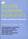 Health, Happiness, and Longevity: Eastern and Western Approach - Sukhraj S. Dhillon