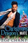 The Christmas Dragon's Mate: BBW Dragon Shifter Paranormal Romance - Zoe Chant