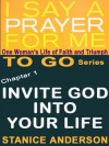 I Say A Prayer For Me TO GO: Invite God Into Your Life, Book 1 - Stanice Anderson