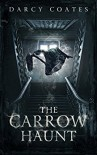 The Carrow Haunt - Darcy Coates