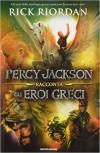 Percy Jackson racconta gli Eroi Greci - Rick Riordan