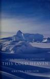 Seven Seasons in Greenland - This Cold Heaven - Gretel Ehrlich