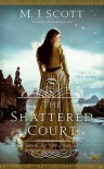 The Shattered Court - M.J. Scott