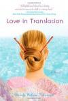 Love in Translation: A Novel - Wendy Nelson Tokunaga