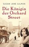 Die Königin der Orchard Street: Roman - Susan Jane Gilman, Eike Schönfeld