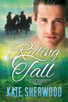 Riding Tall - Kate Sherwood