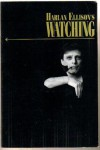 Harlan Ellison's Watching - Harlan Ellison