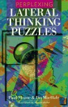 Perplexing Lateral Thinking Puzzles - Paul Sloane, Des MacHale