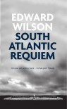 South Atlantic Requiem  - Edward Wilson