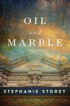 Oil and Marble: A Novel of Leonardo and Michelangelo - Stephanie Storey