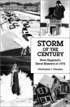Storm of the Century: New England's Great Blizzard of 1978 - Christopher J. Haraden