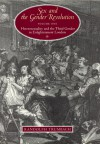 Sex and the Gender Revolution, Volume 1: Heterosexuality and the Third Gender in Enlightenment London - Randolph Trumbach