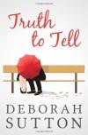 Truth to Tell - Deborah Sutton