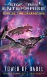 By Christopher L. Bennett Star Trek: Enterprise: Rise of the Federation: Tower of Babel - Christopher L. Bennett
