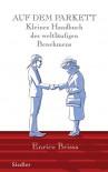 Auf dem Parkett: Kleines Handbuch des weltläufigen Benehmens - Enrico Brissa, Birgit Schössow