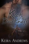 Kick at the Darkness - Keira Andrews