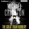 The Great Train Robbery - Michael Crichton, Michael Kitchen