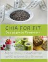 Chia for FIT: Das gesunde Powerkorn (German Edition) - Veronika Pichl