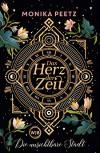 Das Herz der Zeit: Die unsichtbare Stadt (Lena und Dante, Band 1) - Monika Peetz
