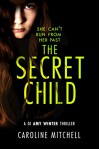 The Secret Child  - Caroline Mitchell