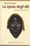 Sposa degli dèi: nell'Africa degli antichi riti - Kossi Komla-Ebri