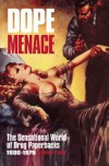 Dope Menace: The Sensational World of Drug Paperbacks - Stephen J. Gertz, Annie Nocenti
