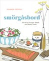 Smorgasbord: The Art of Swedish Breads and Savory Treats - Johanna Kindvall