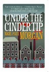 Under The Cindertip - Nigel Paul Morgan