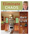Eliminate Chaos: The 10-Step Process to Organize Your Home and Life - Laura Leist, Adam Weintraub, Adam L. Weintraub