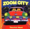 Zoom City - Thacher Hurd, Patricia Hubbell, Jennifer Plecas