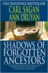 Shadows of Forgotten Ancestors: A Search for Who We Are -