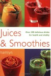 Juices & Smoothies: Over 200 Delicious Drinks for Health and Vitality - Nikoli