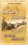 The Iron Horse (Inspector Robert Colbeck) - Edward Marston