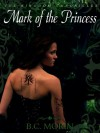 Mark of the Princess (The Kingdom Chronicles) - B.C. Morin