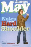 Notes from the Hard Shoulder - James May