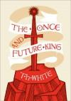 The Once and Future King (The Once and Future King #1-5) - T.H. White