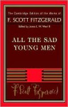 All the Sad Young Men (Works of F. Scott Fitzgerald) - F. Scott Fitzgerald, James L.W. West III