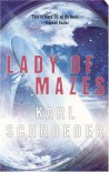 Lady of Mazes - Karl Schroeder