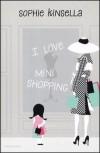 I love mini shopping - Sophie Kinsella