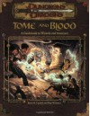 Tome and Blood: A Guidebook to Wizards and Sorcerers (Dungeons & Dragons d20 3.0 Fantasy Roleplaying) - Bruce R. Cordell, Skip Williams